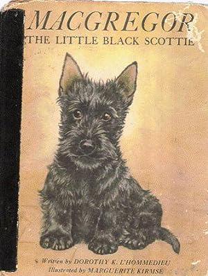 MacGregor The Little Black Scottie: Dorothy K. L'Hommedieu