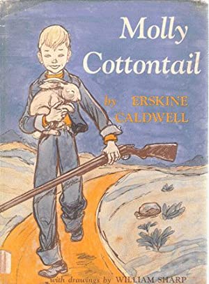 Molly Cottontail: Erskine Caldwell ;