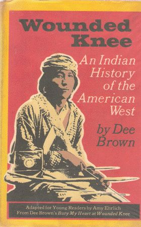 Wounded Knee. An Indian History of the: Dee Brown ,
