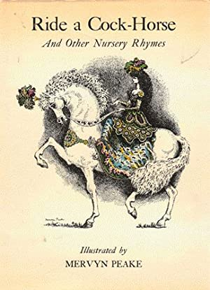 Ride a Cock-Horse and Other Nursery Rhymes: Trad ; illus
