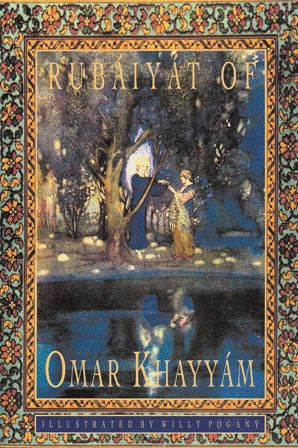 RUBAIYAT OF OMAR KHAYYAM: OMAR KHAYYAM ;