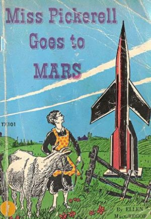 Miss Pickerell Goes to Mars: Ellen MacGregor ;