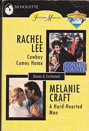 Cowboy Comes Home, A Hard-Hearted Man: RACHEL LEE, MELANIE