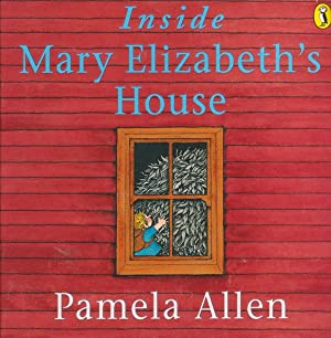 Inside Mary Elizabeth's House: Pamela Allen