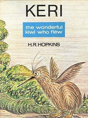 Keri The Wonderful Kiwi Who Flew: H.R. Hopkins
