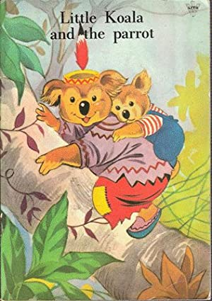 Little Koala and the Parrot: English text, B.