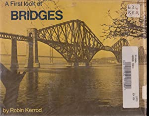 A First look at BRIDGES (A FIRST LOOK BOOK): Robin Kerrod