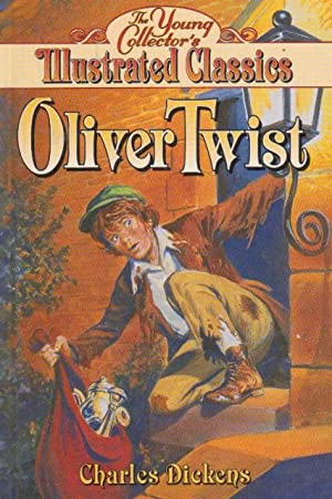 Oliver Twist (The Young Collector's Illustrated Classics): Charles Dickens ;