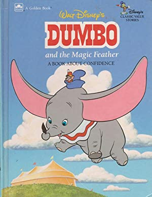 Walt Disney's DUMBO and the Magic Feather A BOOK ABOUT CONFIDENCE