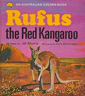 Rufus the Red Kangaroo (AN AUSTRALIAN GOLDEN: Jill Morris ;
