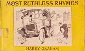 MOST RUTHLESS RHYMES for heartless homes: HARRY GRAHAM ;