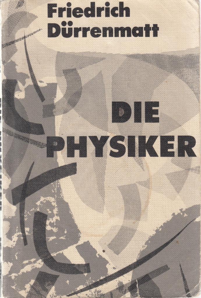 Die Physiker: Friedrich Durrenmatt