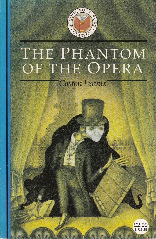 the phantom of the opera dracula by gaston leroux school book fairs