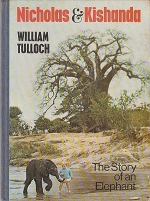 Nicholas And Kishanda: The Story Of An Elephant: William Tulloch