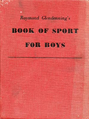 Raymond Glendennings Book Of Sport For Boys 1958: Raymond Glendenning