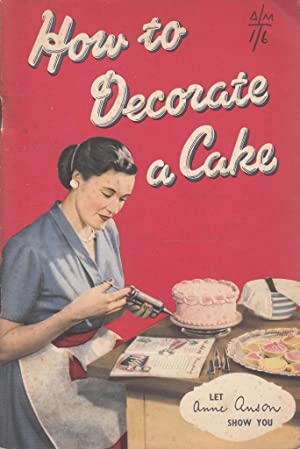 How to Decorate a Cake (Tala Icing Book No.1716): Anne Anson