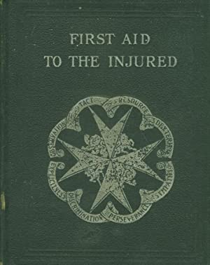 First Aid to the Injured : Arranged: James Cantlie