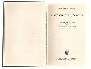 I Submit to No Man: Michael Mansfeld