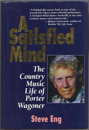 Satisfied Mind: Country Music Life of Porter Wagoner: Steve Eng