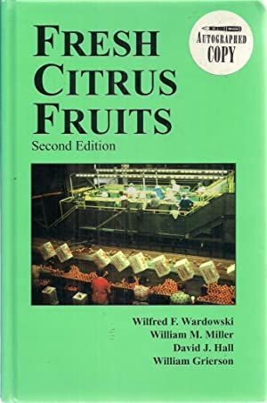 Fresh Citrus Fruits: Wilfred F Wardowski : William M Miller : David J Hall ; William Grierson