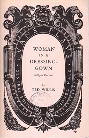 Woman in a Dressing Gown: Play: Ted Willis