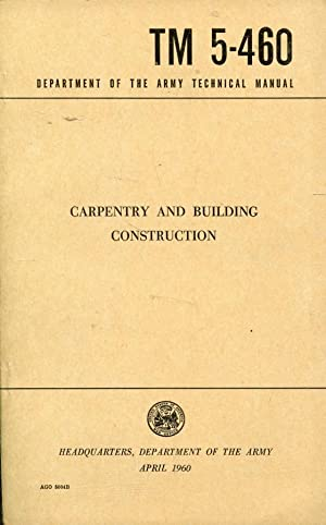 Carpentry and Building Construction, TM 5-460, April, 1960: Editor