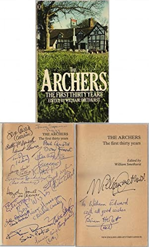 The Archers: The First Thirty Years: William Smethurst (Editor)