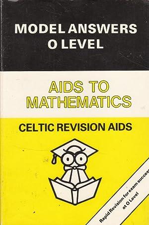 Aids to Mathematics (Model Answers O Level): E J Perkins