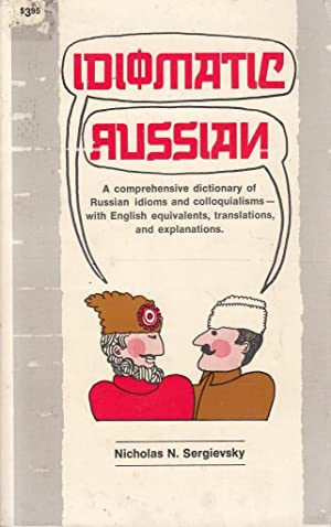 Idiomatic Russian,: N Sergievsky