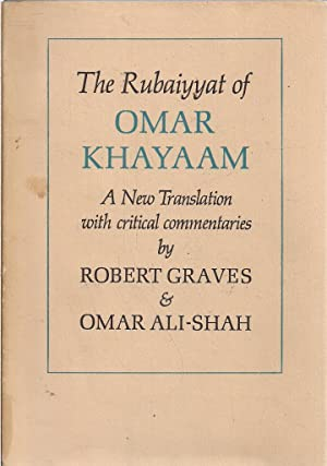 The Rubaiyyat of Omar Khayaam (A New translation): Robert Graves & Omar Ali-Shah