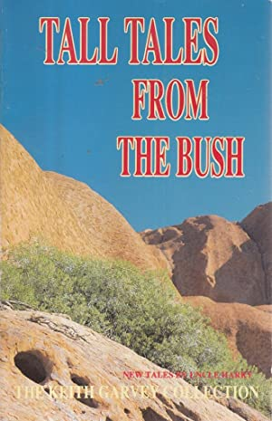 Tall tales from the bush: the Keith: Keith GARVEY