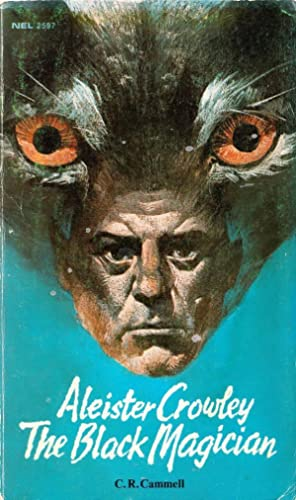 Aleister Crowley, the Black Magician: Charles Richard Cammell