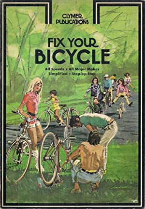 Fix your bicycle;: All speeds, all major makes simplified, step-by-step,: Eric Jorgensen