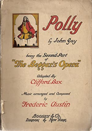 Polly Being the Second Part of The Beggars Opera: John Gay
