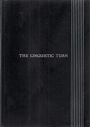Linguistic Turn: Recent Essays in Philosophical Method: Richard Rorty