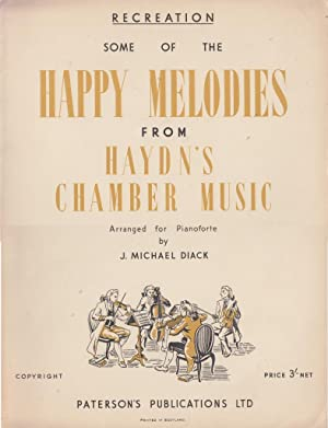 Recreation. Some of the happy melodies from Haydns Chamber Music, arranged for Pianoforte by J. M...