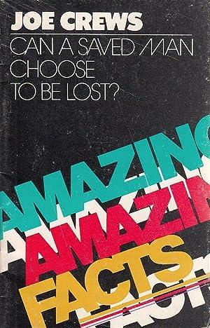 Can a saved man choose to be: Joe Crews