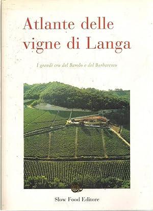 Atlante delle vigne di Langa. Barolo e Barbaresco: Carlo Petrini