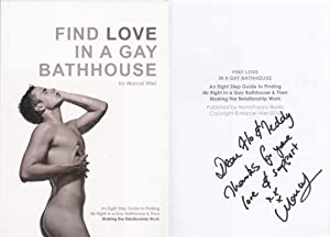 Find Love in a Gay Bathhouse: An Eight Step Guide to Finding Mr. Right, and Then Making the ...
