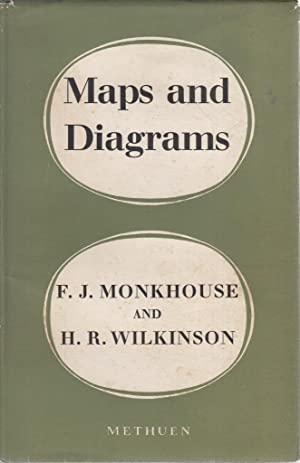 Maps And Diagrams, Their Compilation and Construction: F J Monkhouse
