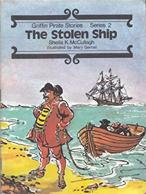 The Stolen Ship (Griffin Pirate Stories Series: Sheila K McCullagh