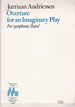 Overture for an Imaginary Play : For Symphonic Band (Set): Jurrian Andriessen