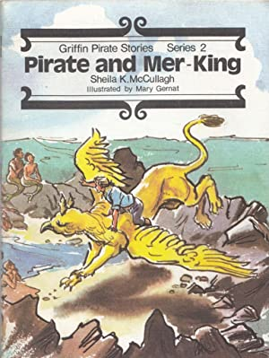 Pirate and Mer-King (Griffin pirate stories Bk.: Sheila K McCullagh