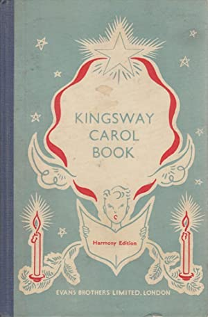 The Kingsway Carol Book . Harmonized Edition