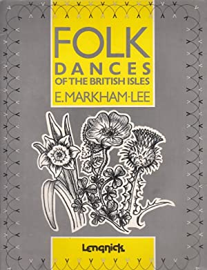 Folk Dances of the British Isles. Arranged and edited for Piano Solo by E. M. Lee, etc