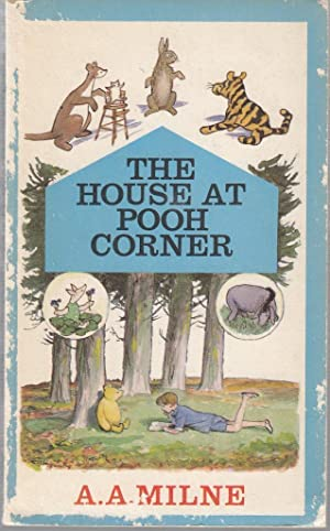The House At Pooh Corner: A A Milne