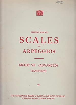 Official Book Of Scales And Arpeggios Grade VII Advanced Pianoforte (The Associated Board Of The ...