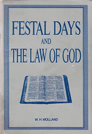 Festal Days and the Law of God: W H Molland
