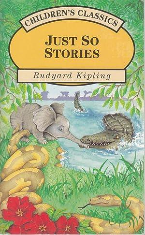 Just So Stories (Children's Classics series): Rudyard Kipling