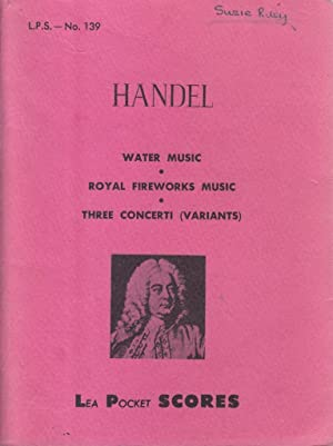 Handel Water Music Royal Firework Music Three Concerti (Variants)
